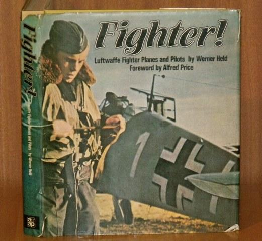 Image for Fighter! Luftwaffe Fighter Planes and Pilots. Foreword by Alfred Price.