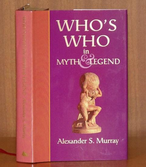 Image for Who's Who in Myth and Legend. Classic Guide to the Ancient World.
