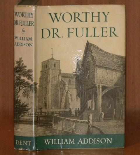 Image for Worthy Dr.Fuller. Illustrated with twelve pages of half-tone plates.