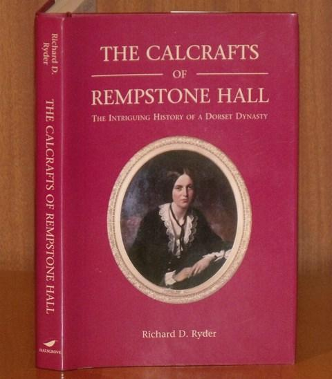 Image for The Calcrafts of Rempstone Hall, The Intriguing History of a Dorset Dynasty