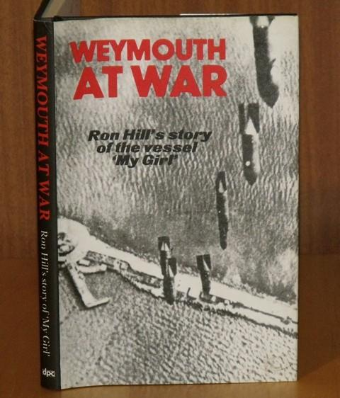 Image for Weymouth at War. Ron Hill's story of the vessel 'My Girl'.