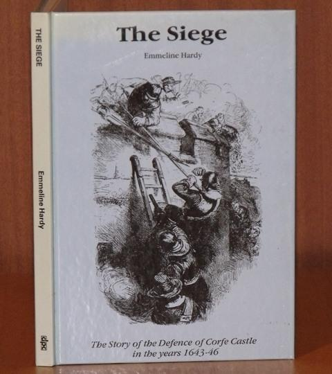 Image for The Siege. The Story of the Defence of Corfe Castle in the years 1643-46. Signed copy.