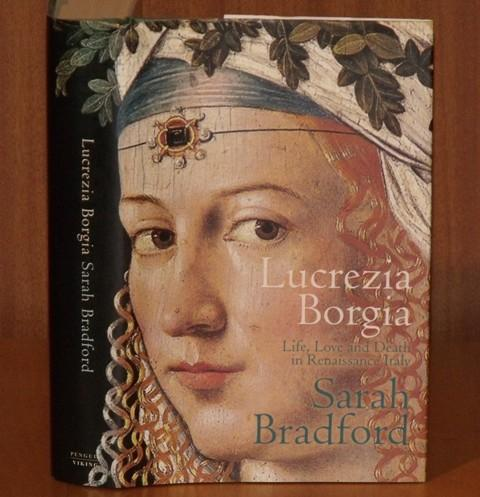 Image for Lucrezia Borgia. Life, Love and Death in Renaissance Italy.