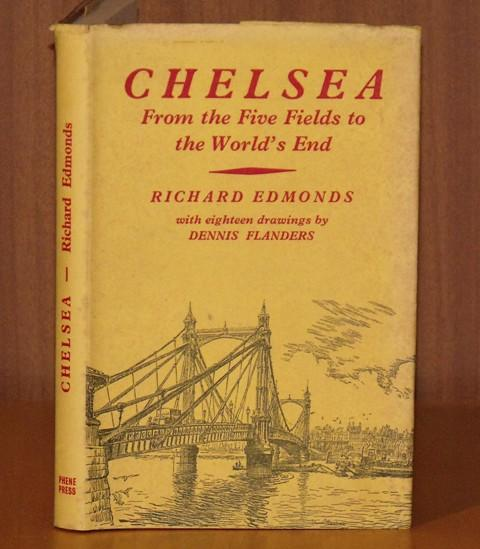 Image for Chelsea from the Five Fields to the World's End. With eighteen drawings by Dennis Flanders.