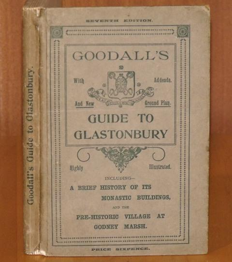 Image for Goodall's Guide to Glastonbury including a brief history of its Monastic Buildings. Seventh edition.