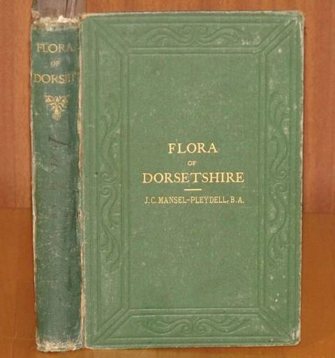 Image for The Flora of Dorsetshire. Or, A Catalogue of Plants found in the County of Dorset. With Sketches of its geology and physical geography.