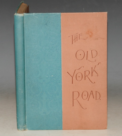 Image for The Old York Road. And its Early Associations of History and Biography. 1670-1870.