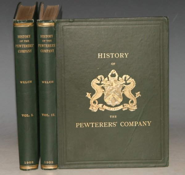 Image for History of The Worshipful Company of Pewterers of the City of London. Based Upon Their Own Records. In Two Volumes.