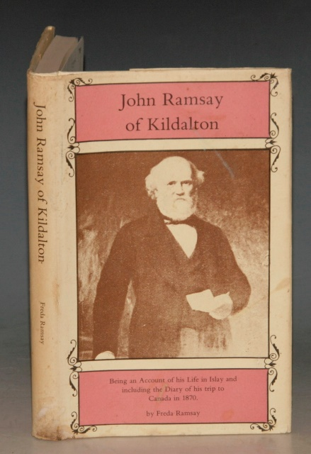 Image for John Ramsay of Kildalton Being an account of his life in Islay and including the Diary of his trip to Canada in 1870.
