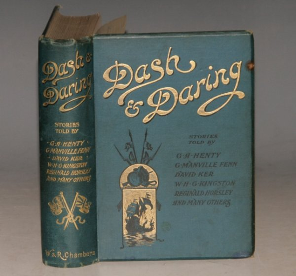 Image for DASH & DARING. Stories told by G. A. Henty, G. Manville Fenn, David Ker, W. H. G. Kingston, Reginald Horsely, and many others.