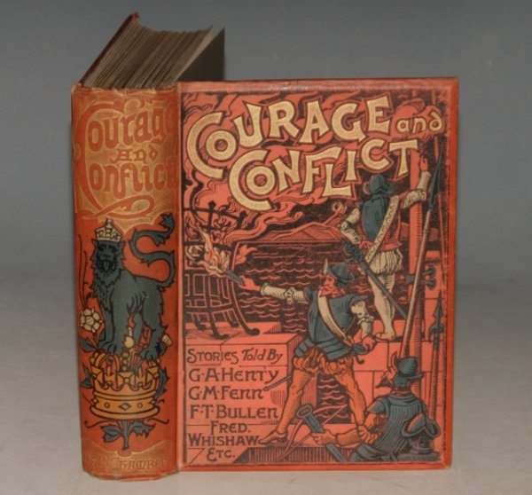 Image for COURAGE AND CONFLICT. Being Stories Told by G. A. Henty, G. MANVILLE FENN, F. T. Bullen, etc.,etc.;