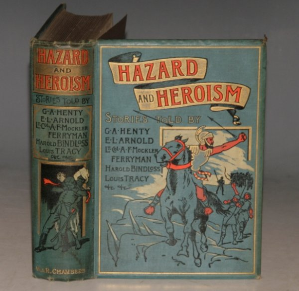 Image for HAZARD & HEROISM. The Wreck on the Goodwins/ The Thug's Revenge/ A Fishwife's Dream/ The Old Pit-Shaft/ On the Cliff. Stories Told by G.A.Henty, Louis Tracy, Harold Bindloss, Edwin Lester Arnold, Lt.-Col. A.F.Mockler-Ferryman, etc.,etc.;
