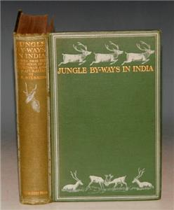 "Image for JUNGLE BY-WAYS IN INDIA ""Leaves from the Notebook of a Sportsman and a Naturalist"" with numerous photographs and sketches by the author."