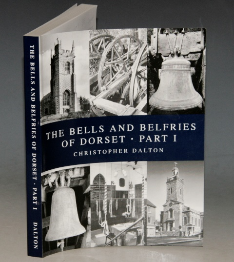 Image for The Bells and Belfries of Dorset. Part 1. (Abbotsbury to Corfe.) Signed Copy.
