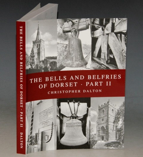 Image for The Bells and Belfries of Dorset. Part II (2). (Halstock to Spetisbury.) Signed Copy.