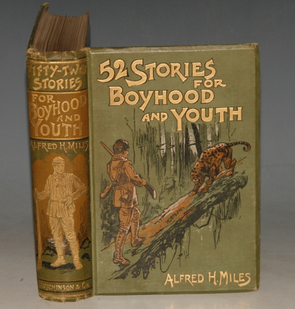Image for Fifty-two Stories of Boyhood and Youth. by George A. Henty, George Manville Fenn, Ascott Hope, Gordon Stables, Robert Overton, A.Eubule-Evans, Rosa Mulholland, David Ker, and other writers. Edited by Alfred H.Miles.