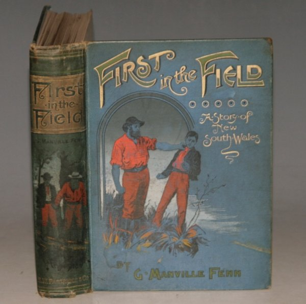 Image for First in the Field. A Story of New South Wales. Illustrated by W. Rainey.
