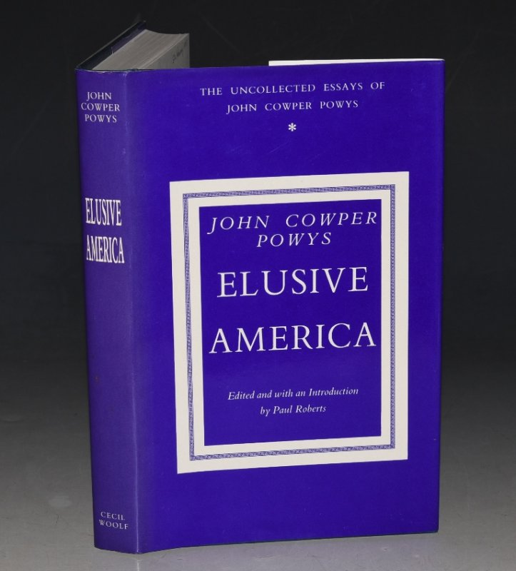 Image for Elusive America. The Uncollected Essays of John Cowper Powys. Edited with an Introduction by Paul Roberts.