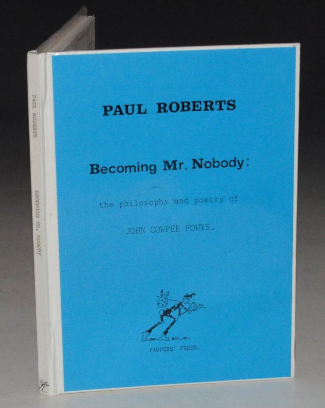 Image for Becoming Mr. Nobody: The Philosophy and Poetry of John Cowper Powys. Limited numbered edition.