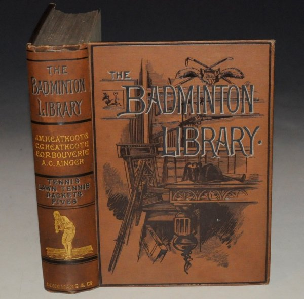 Image for Tennis / Lawn Tennis / Rackets / Fives. The Badminton Library. By J. M. HEATHCOTE, E. BOUVIERIE & A. C.AINGER.
