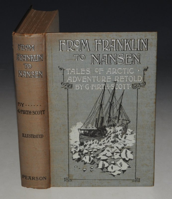 Image for From Franklin To Nansen Tales of Arctic Adventure. Retold by G. Firth Scott. With Numerous Illustrations. New Edition.