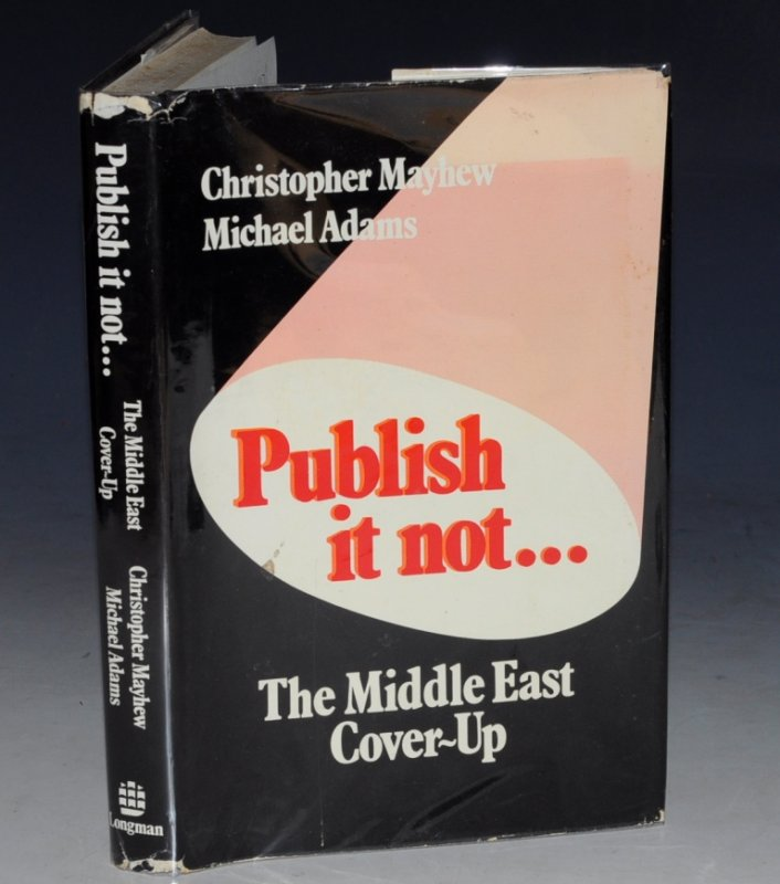 Image for Publish It Not... The Middle East Cover-Up. Signed Copy.