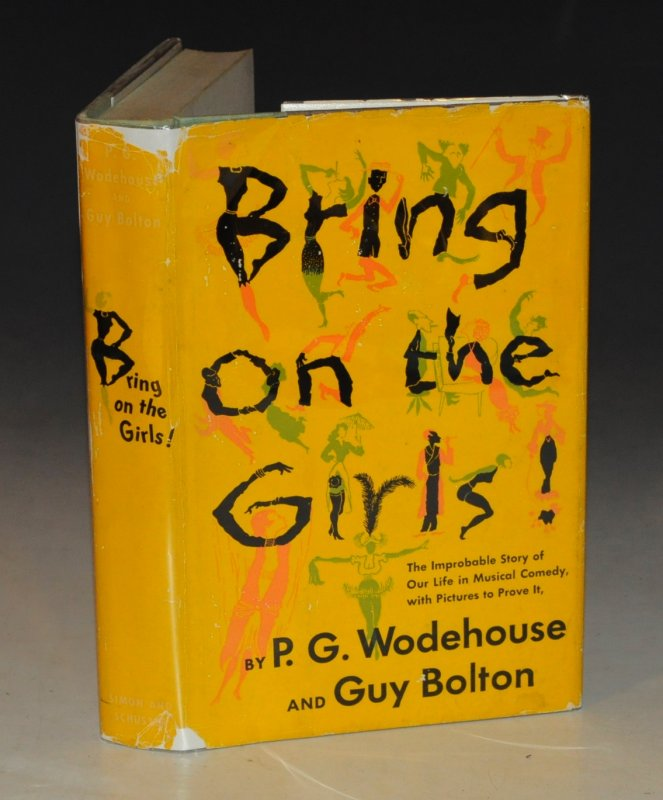 Image for Bring On The Girls The Improbable Story of Our Life in Musical Comedy, with Pictures to Prove It.