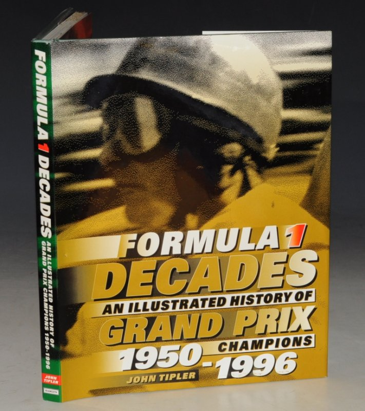 Image for Formula 1 Decades An Illustrated History of Grand Prix Champions 1950-1996.