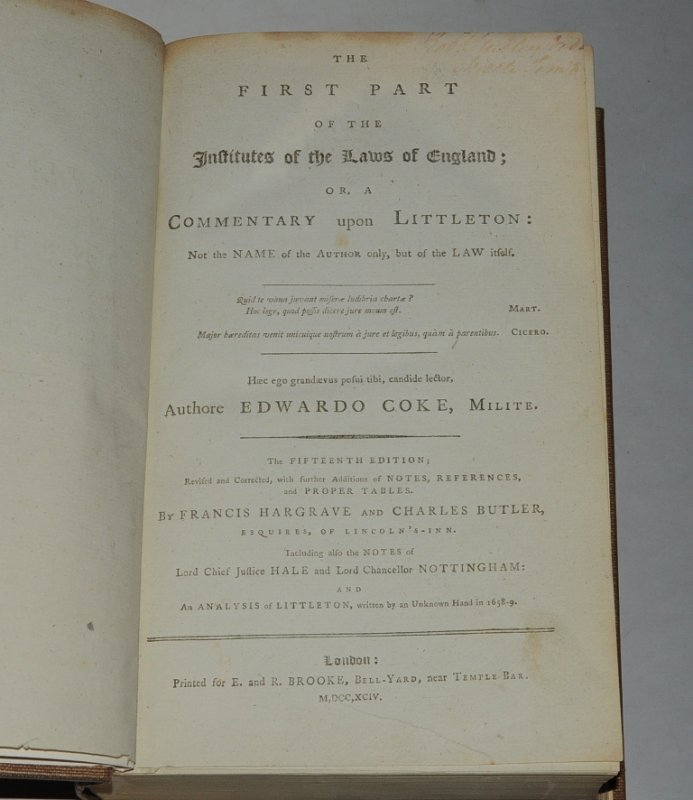 Image for The First Part of the Institutes of the Law of England. In Three Volumes. Or, a Commentary upon Littleton; Not the name of the Author, but of the Law itself. The Fifteenth Edition, Revised Corrected, with further additions of notes, references, and proper tables by Francis Hargrave and Charles Butler. Including also the notes of Lord Chief Justice Hale and Lord Chancellor of Nottingham, and Analysis of Littleton written in 1658-9