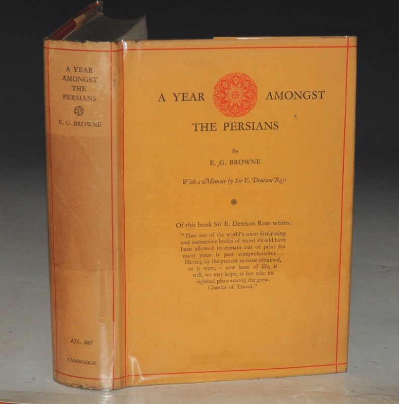 Image for A Year Amongst the Persians. Impressions as to the Life, Character, & Thought of The People of Persia. Received during Twelve Months' Residence in that Country in the years 1887-1888. With a Memoir by Sir E. Denison Ross.