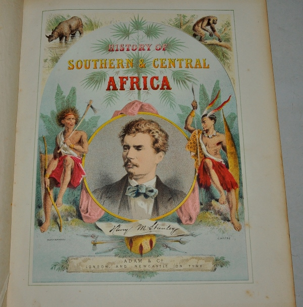 Image for The History of Southern & Central Africa: It's Topography, Geography, Natural Productions, &c., &c. The Whole embracing the results of the travels and researches of the most celebrated and eminent African explorers. In Three Volumes.