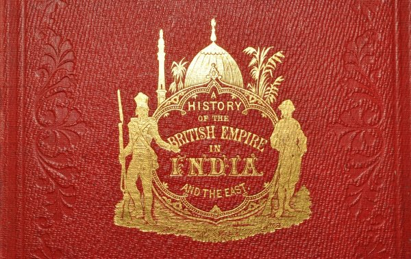 Image for The Illustrated History of the British Empire in India and the East. From the Earliest Times to the Suppression of the Sepoy Mutiny in 1859. Illustrated with Steel Engravings and Maps. (Two Volume Edition - Bound in Eight Divisions.)