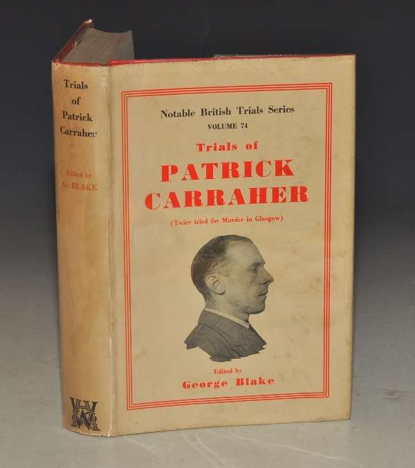 Image for The Trials of Patrick Carraher. (Twice tried for Murder in Glasgow). Notable British Trials. No 74.