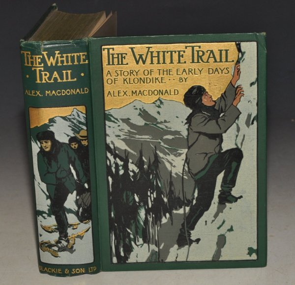 Image for The White Trail. A Story of the Early Days of Klondike. Illustrated by W. Rainey.