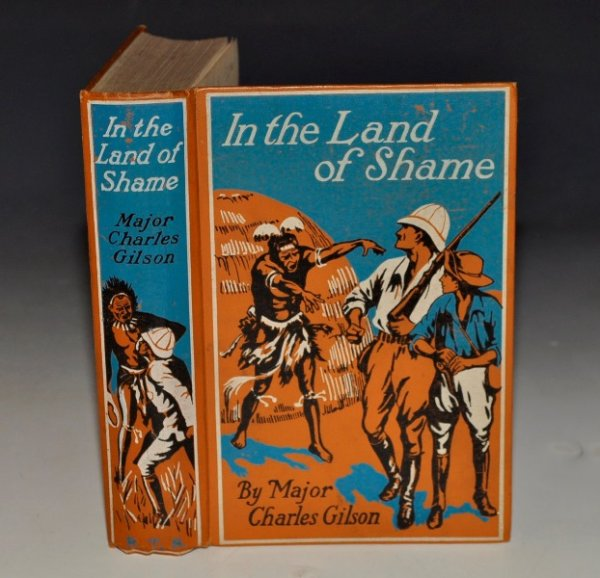 Image for In The Land of Shame. A Story of Central Africa, of the Slave Trade, and of the Discovery of Neuroline. With a frontispiece in colour and eight full-page illustrations by John De Walton.