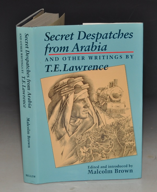 Image for Secret Despatches from Arabia. And Other Writings. Edited and Introduced by Malcolm Brown.