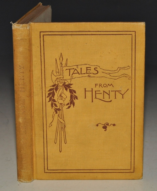 Image for Tales from the Works of G. A. Henty. Arranged and Annotated for Use in Schools.