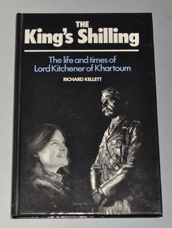 Image for The King's Shilling. The Life and Times of Lord Kitchener of Khartoum.