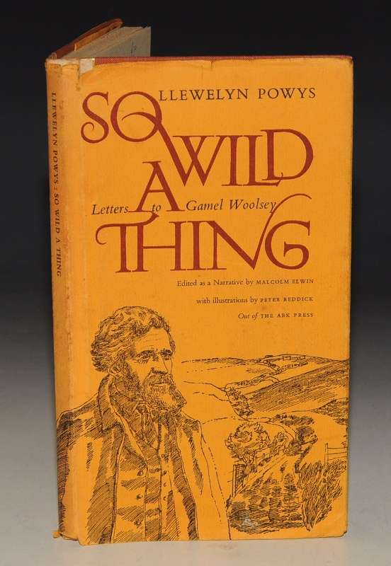 Image for So Wild A Thing. Letters to Gamel Woolsey. Limited Edition. Edited as a Narrative by Malcolm Elwin. With Illustrations by Peter Reddick.