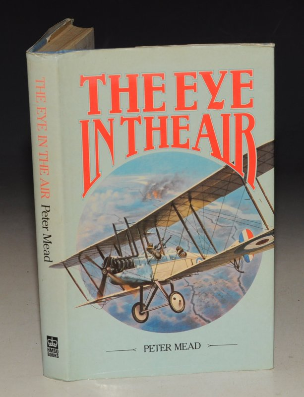 Image for The Eye in The Air A History of Air Observation and Reconnaissance for the Army 1785 - 1945. Signed.