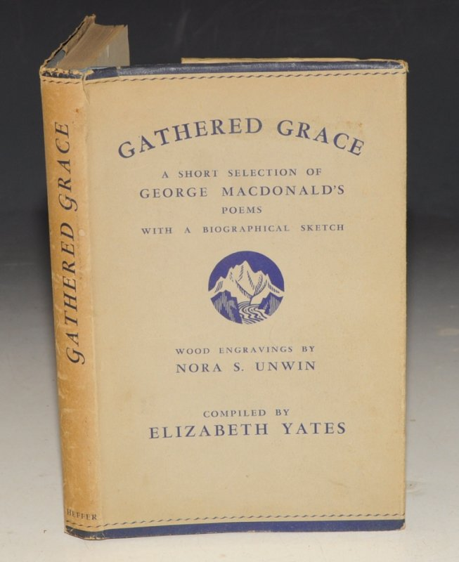 Image for Gathered Grace A Short Selection of George Macdonald's Poems. with a Biographical Sketch. Compiled by E. Yates, Foreword by L. Coulson & with Wood Engravings by Nora S. Unwin.