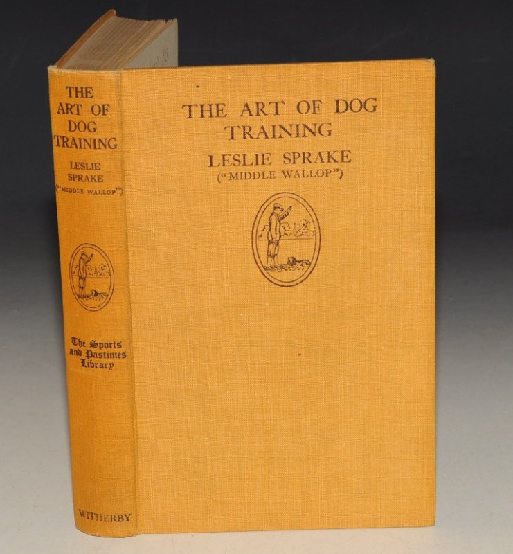 Image for The Art of Dog Training For the House-Dog and Gun-Dog. With notes on field trials, kennel management, breeding and minor ailments. Illustrated from Photographs. The Sports and Pastimes Library.