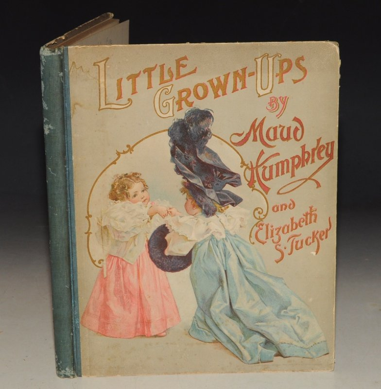 Image for Little Grown-Ups With Numerous Full-Page Colour Plates after paintings by Maud Humphrey. With Designs, New Stories and Verses by Elizabeth S. Tucker.