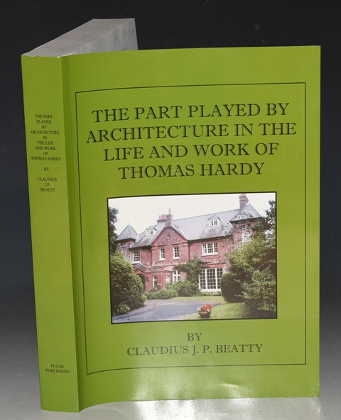 Image for The Part Played by Architecture in the Life and Work of Thomas Hardy (With particular reference to the Novels.) Together with a Biography of 'Thomas Hardy as an Architect.' Signed By The Author.