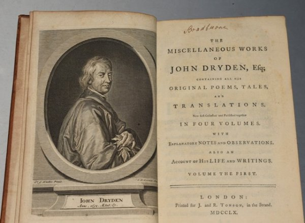 Image for The Miscellaneous Works of John Dryden, Esq. Containing all his Original Poems, Tales and Translations. Now first collected and published together in Four Volumes. With explanatory notes and observations also an account of his life and writings.
