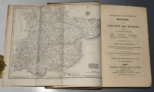 Image for A Topographical and Historical Description of the County of Essex; Containing an Account of its Towns, Castles, Antiquities, Churches, Monuments, Pubic Edifices, Picturesque Scenery, The Residences of the Nobility, Gentry &c. Illustrated with Nineteen Engravings and a Map.