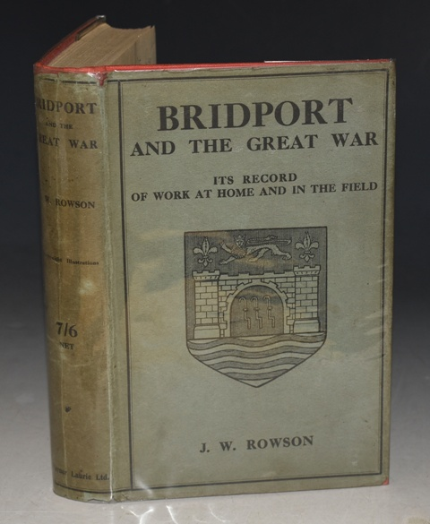 Image for Bridport and The Great War Its Record of Work at Home and in the Field. Illustrated.