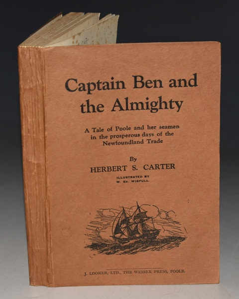 Image for Captain Ben and the Almighty. A Tale of Poole and her seamen in the prosperous days of the Newfoundland Trade. Illustrated by W. Ed. Wigfull.