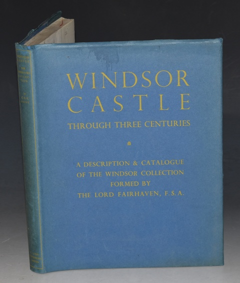 Image for Windsor Castle Through Three Centuries A Description and Catalogue of the Windsor Collection Formed by the Lord Fairhaven, Anglesey Abbey, Cambridgeshire.