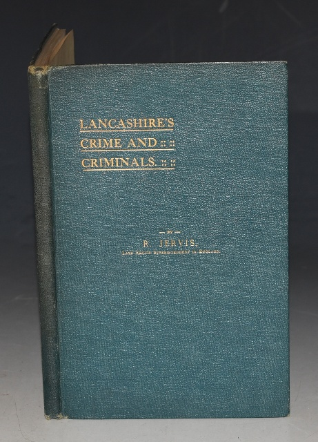 "Image for Lancashire's Crime and Criminals With Some Characteristics of the County. It's People, Dialect, Humour and Progress; to which are added ""The Constable Old and New,"" and ""Prisons Ancient and Modern."" From the Note Book of Richard Jervis."